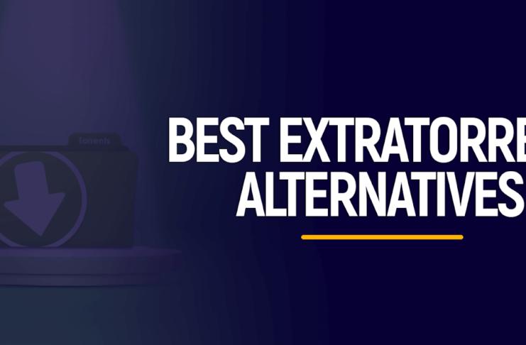 10 BEST EXTRATORRENT ALTERNATIVES