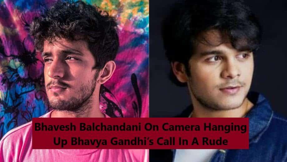 Bhavesh Balchandani on camera hanging up Bhavya Gandhi's call