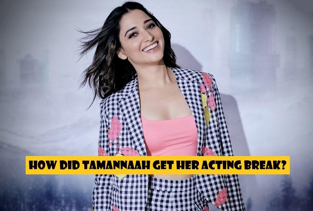 Tamannaah Get Her Acting Break