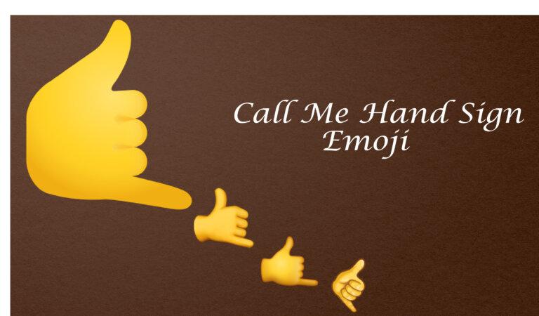 🤙 Call Me Hand Emoji