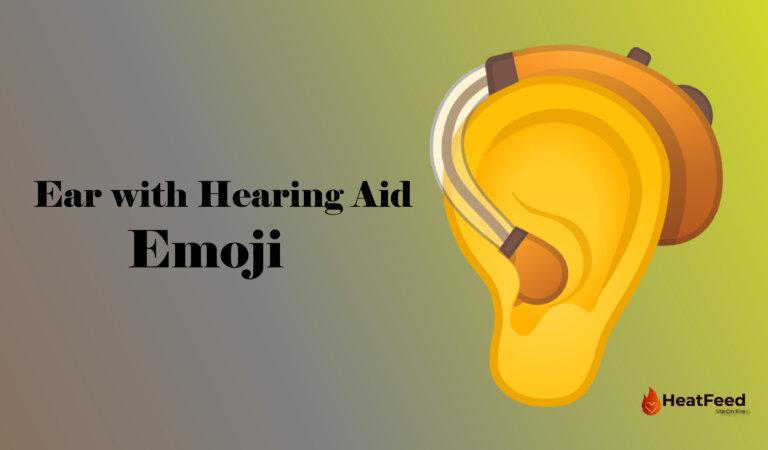 🦻Ear With Hearing Aid Emoji