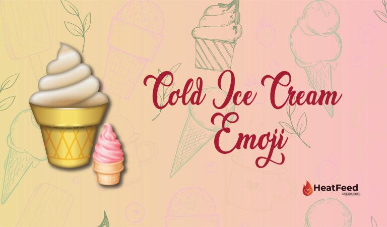 🍦Cold Ice Cream Emoji