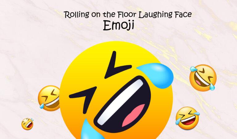🤣 Rolling on the Floor Laughing Emoji
