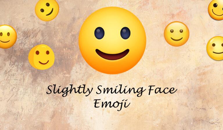 🙂 Slightly Smiling Face Emoji
