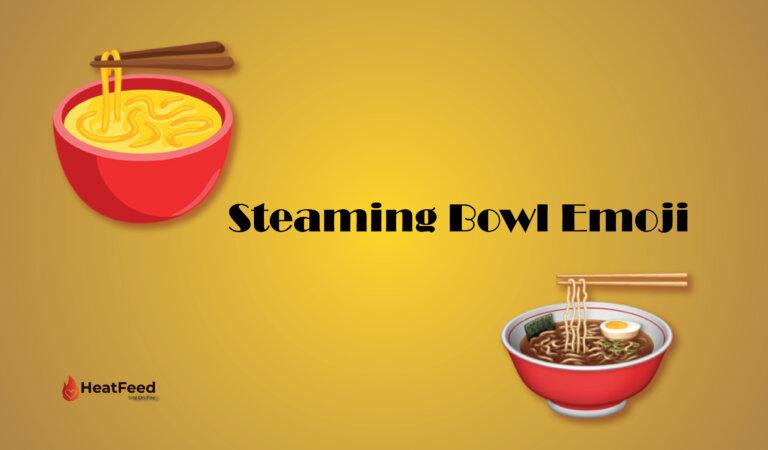 🍜 Steaming Bowl Emoji