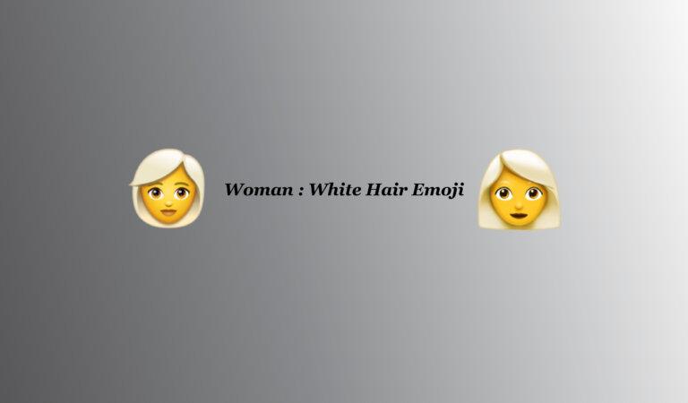 👩🦳 Woman: White Hair Emoji