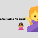 Woman Gesturing No emoji