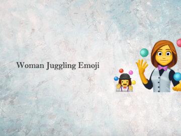 woman juggling emoji