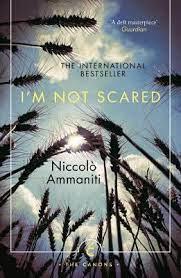 """I'm Not Scared""by Niccolo Ammaniti"
