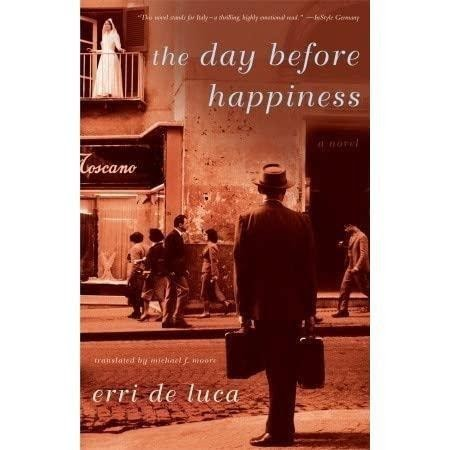 """""""The Day Before Happiness"""" by Erri De Luca"""