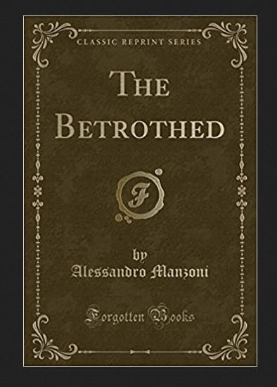 """""""The Betrothed"""" by Alessandro Manzoni"""