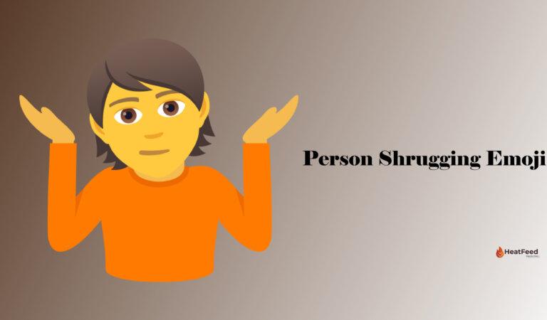 🤷 Person Shrugging Emoji