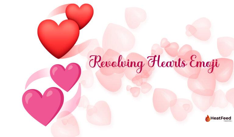 💞 Revolving Hearts Emoji