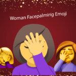 woman facepalming emoji
