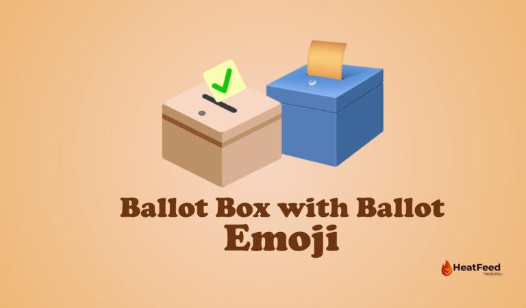🗳️ Ballot Box with Ballot Emoji