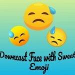Downcast Face with Sweat Emoji