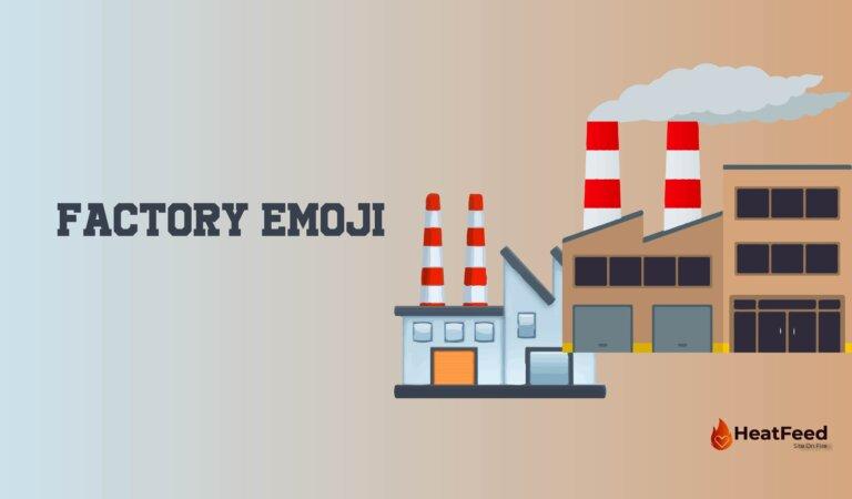 🏭Factory Emoji