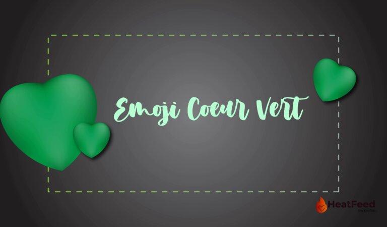 💚Cœur Vert Emoji