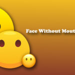 Face Without Mouth